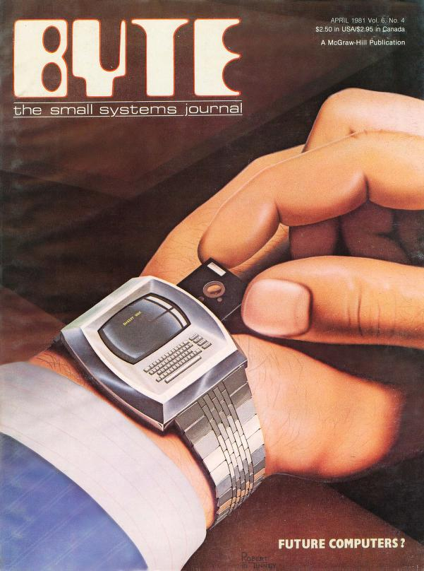 Byte Magazine Volume 06 Number 04 - Future Computers (April 1981)