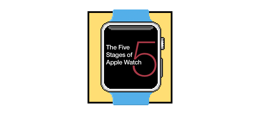 The five stages of Apple Watch
